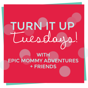 Turn It Up Tuesday {#161}