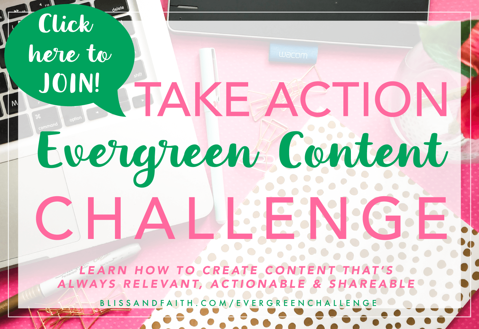 Take Action Evergreen Content Challenge | BlissandFaith.com