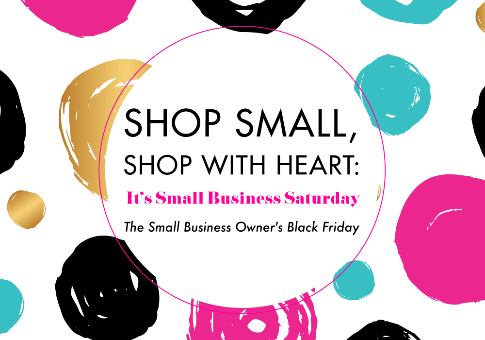 """<span class=""""entry-title-primary"""">Shop Small, Shop With Heart: It's Small Business Saturday</span> <span class=""""entry-subtitle"""">The Small Business Owner's Black Friday</span>"""