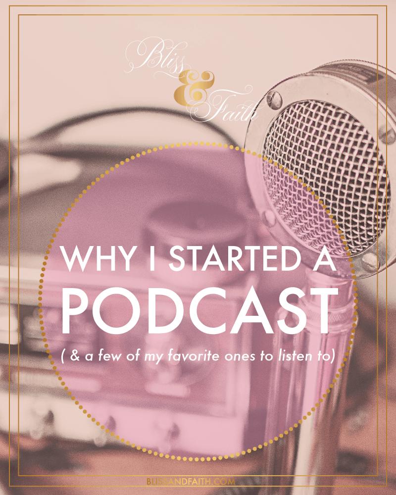Why I Started a Podcast   BlissandFaith.com